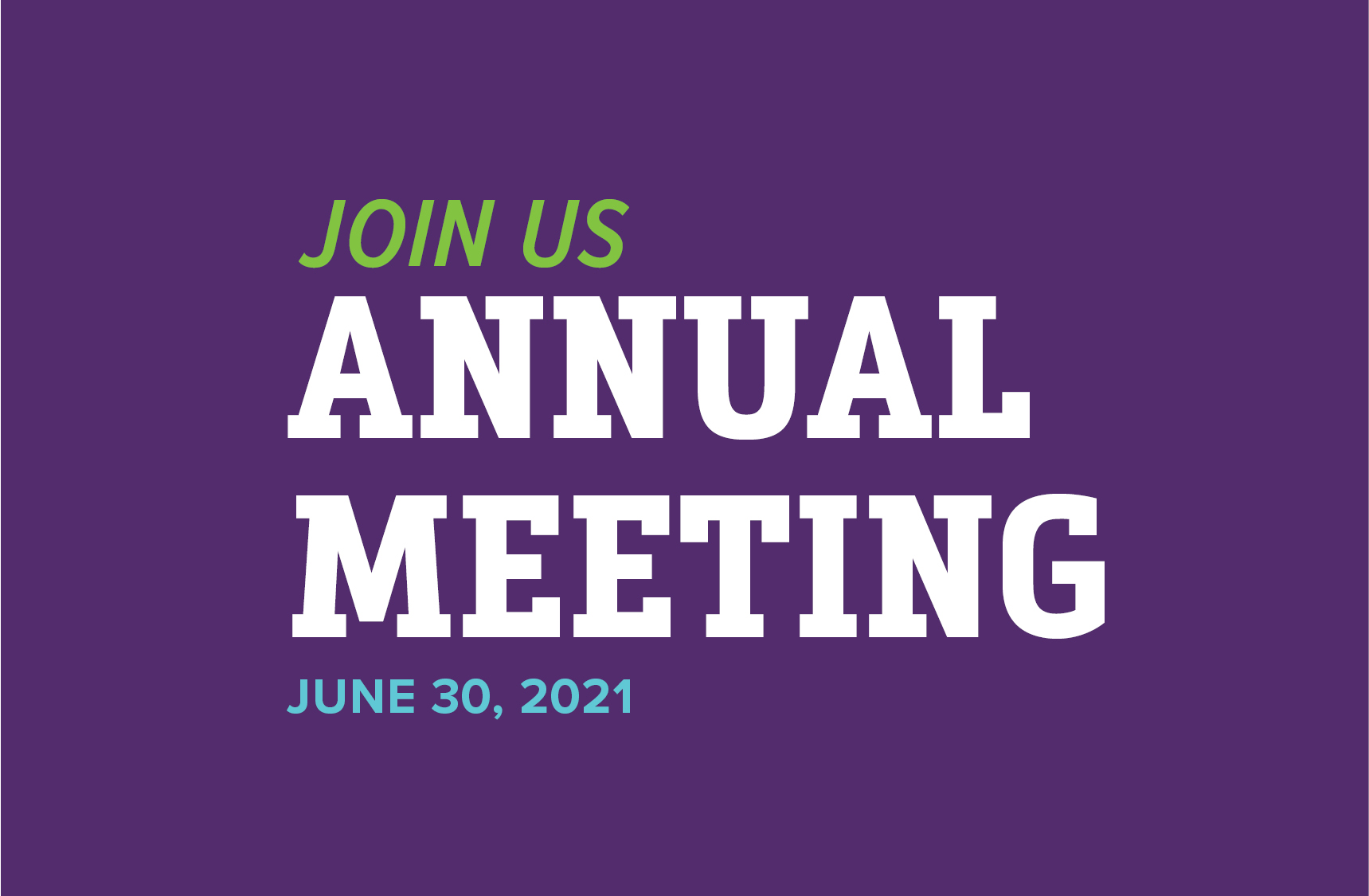 Join us for our Annual Meeting on June 30, 2021